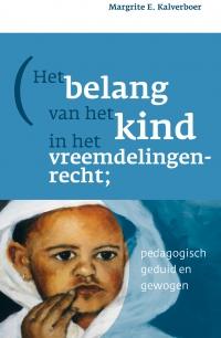 Het belang van het kind in het vreemdelingenrecht; pedagogisch geduid en gewogen
